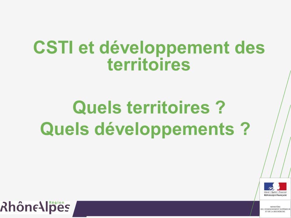 CSTI et développement des territoires Quels territoires Quels développements