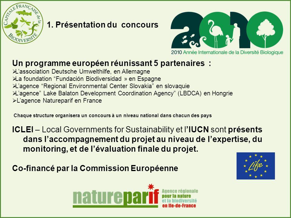 Un programme européen réunissant 5 partenaires : Lassociation Deutsche Umwelthilfe, en Allemagne La foundation Fundación Biodiversidad » en Espagne La