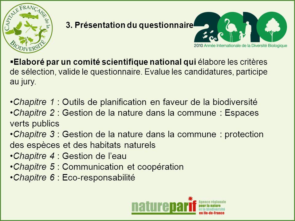 Elaboré par un comité scientifique national qui élabore les critères de sélection, valide le questionnaire.