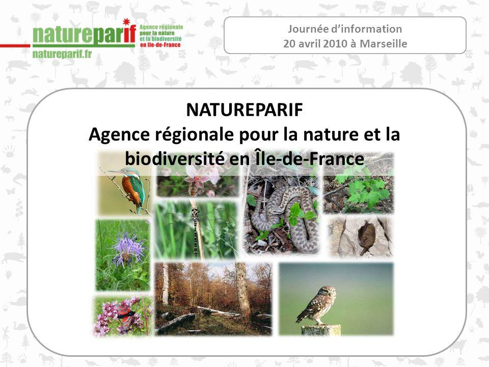 Journée dinformation 20 avril 2010 à Marseille NATUREPARIF Agence régionale pour la nature et la biodiversité en Île-de-France