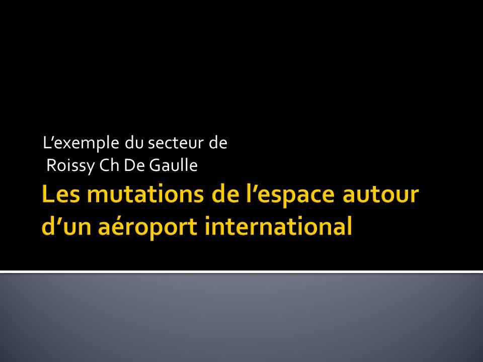 Lexemple du secteur de Roissy Ch De Gaulle