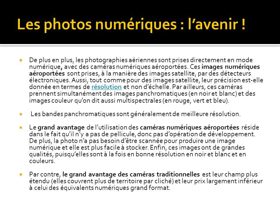 De plus en plus, les photographies aériennes sont prises directement en mode numérique, avec des caméras numériques aéroportées. Ces images numériques