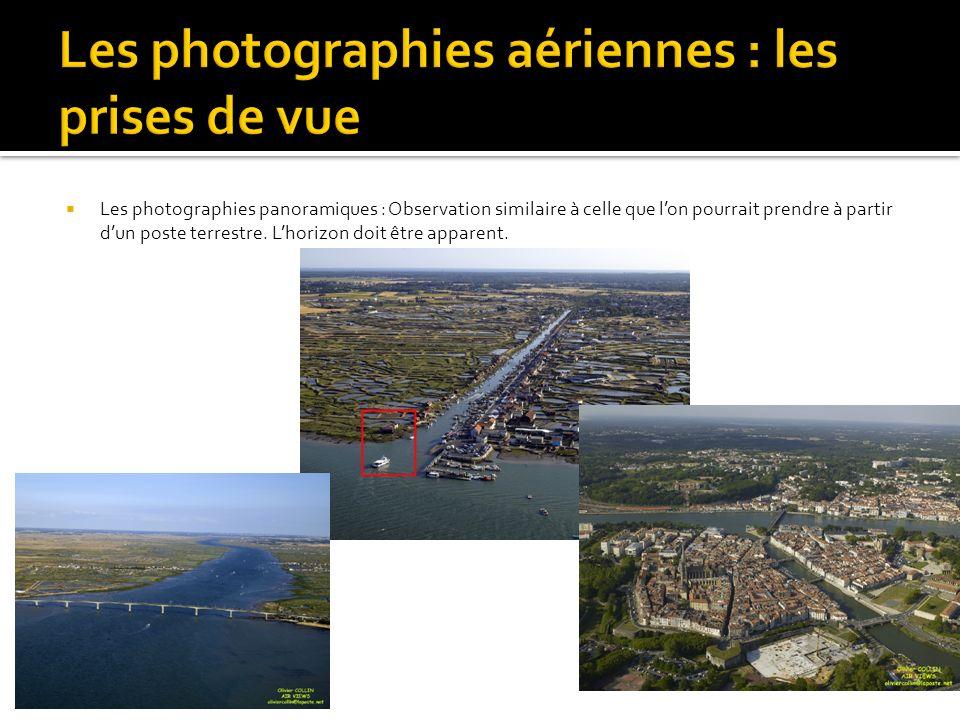 Les photographies panoramiques : Observation similaire à celle que lon pourrait prendre à partir dun poste terrestre.
