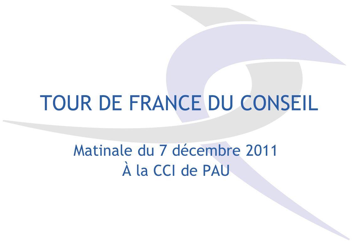 TOUR DE FRANCE DU CONSEIL Matinale du 7 décembre 2011 À la CCI de PAU