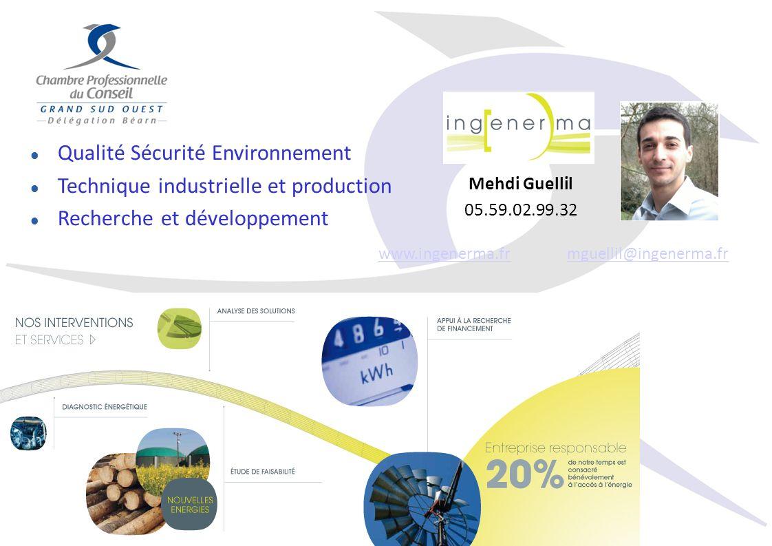 Qualité Sécurité Environnement Technique industrielle et production Recherche et développement Mehdi Guellil 05.59.02.99.32 www.ingenerma.frmguellil@i