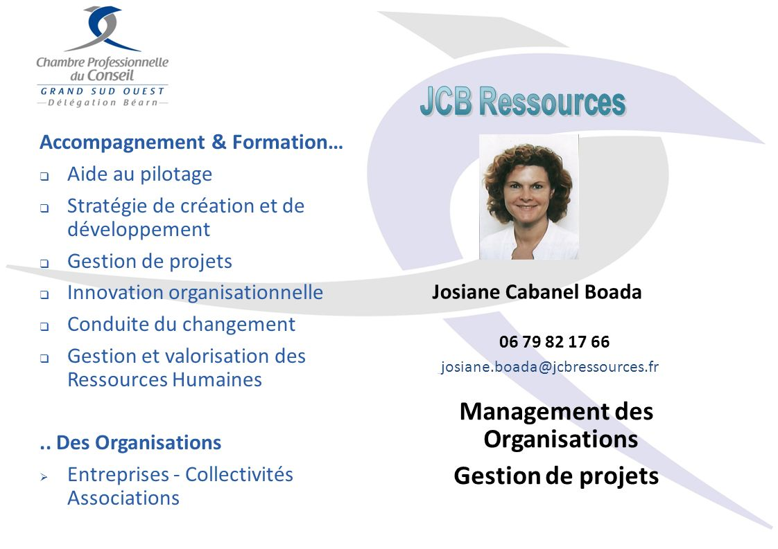 Accompagnement & Formation… Aide au pilotage Stratégie de création et de développement Gestion de projets Innovation organisationnelle Conduite du cha