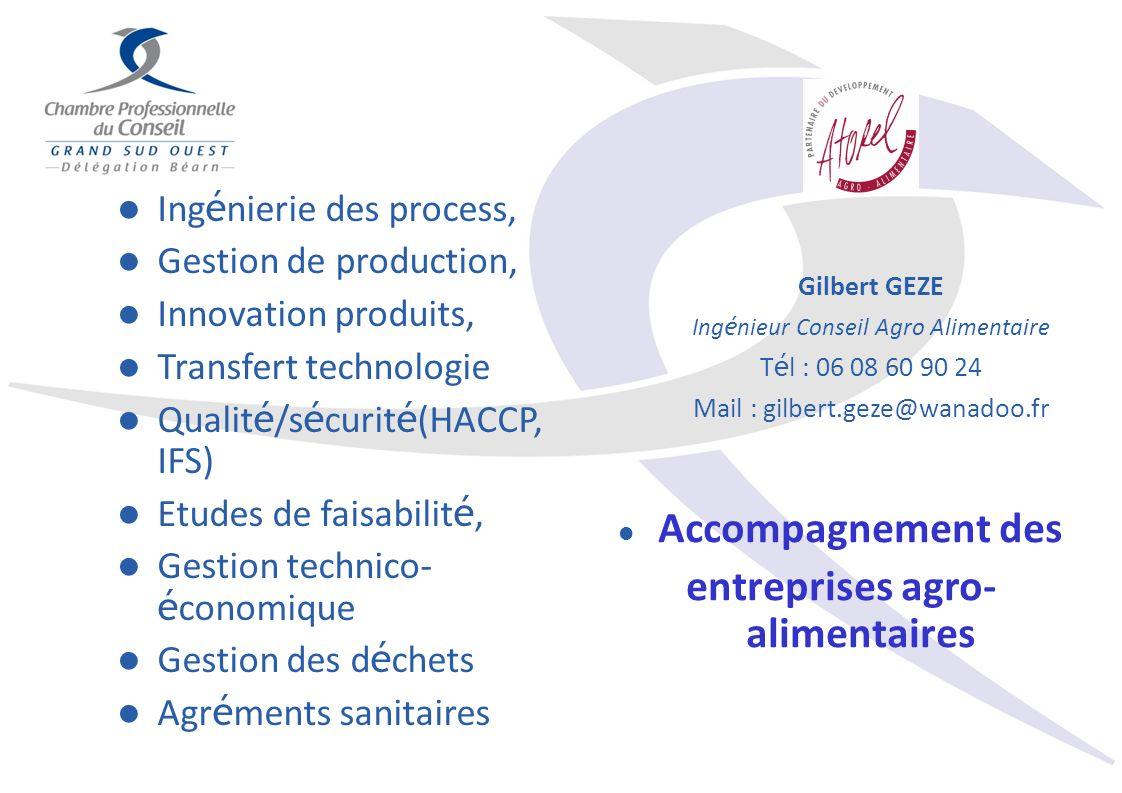 Ing é nierie des process, Gestion de production, Innovation produits, Transfert technologie Qualit é /s é curit é (HACCP, IFS) Etudes de faisabilit é,
