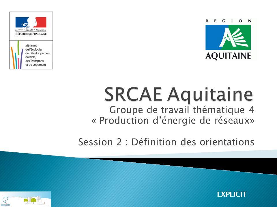 Groupe de travail thématique 4 « Production dénergie de réseaux» Session 2 : Définition des orientations EXPLICIT