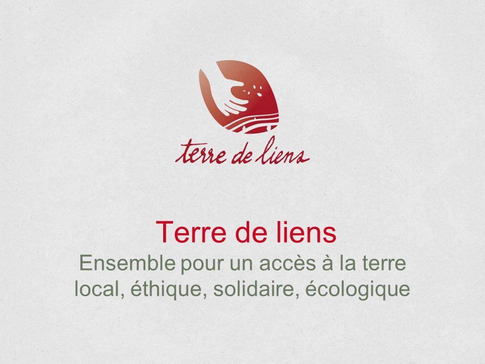 Terre de liens Ensemble pour un accès à la terre local, éthique, solidaire, écologique