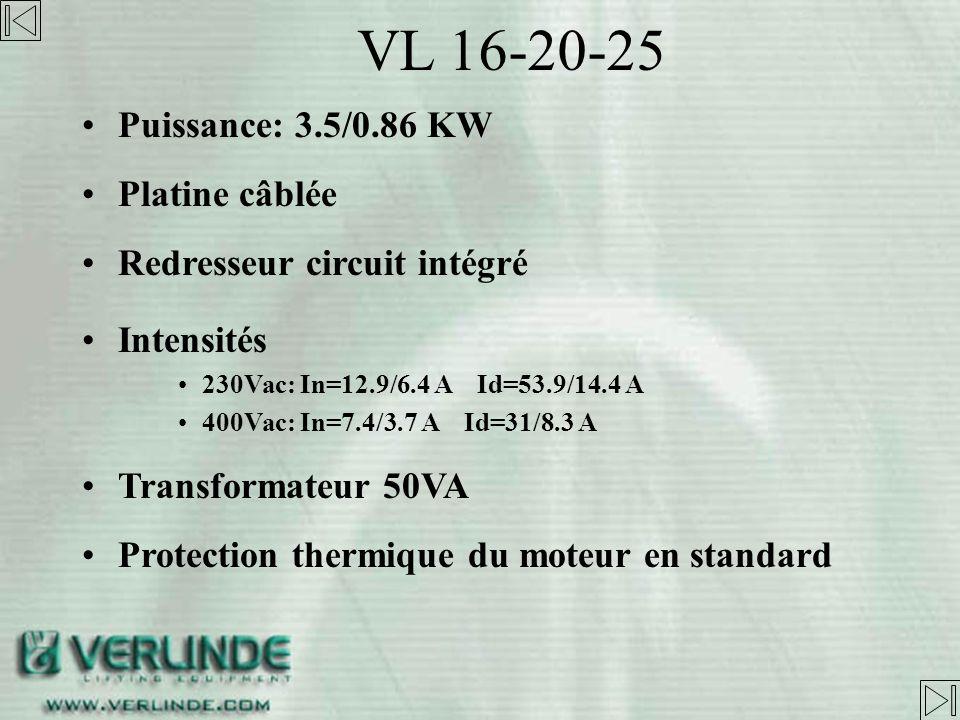 Capacité: 1000kg à 5000kg Noix de levage VL16: 6 poches VL20&25: 5 poches Chaîne de levage VL16: 9x27 VL20&VL25: 11.3x31 Bac à chaîne plastique - 16m