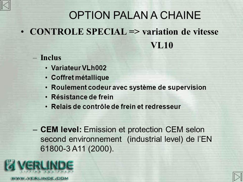 CONTROLE SPECIAL => 2 palans, 1 boite –du VL1 au VL25 avec TBT –Sélection à la boîte (A, B, A+B) –En standard, Fins de course et protections thermique