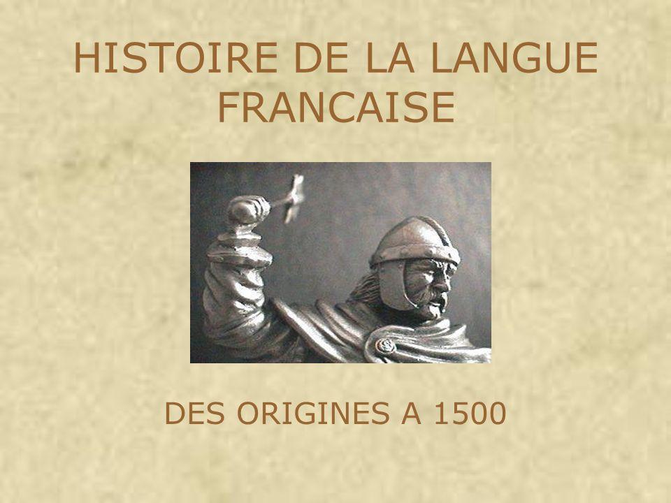 HISTOIRE DE LA LANGUE FRANCAISE DES ORIGINES A 1500