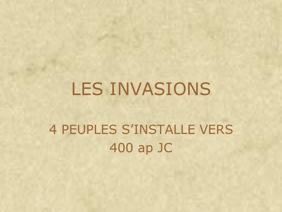 LES INVASIONS 4 PEUPLES SINSTALLE VERS 400 ap JC