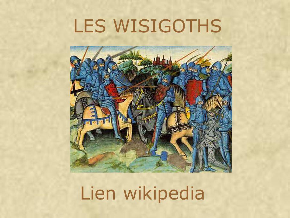 LES WISIGOTHS Lien wikipedia