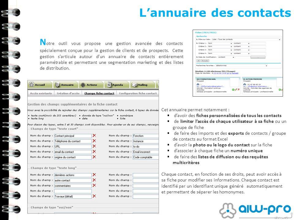 Lannuaire des contacts N otre outil vous propose une gestion avancée des contacts spécialement conçue pour la gestion de clients et de prospects. Cett