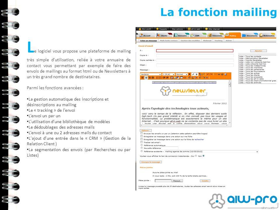 La fonction mailing L e logiciel vous propose une plateforme de mailing très simple dutilisation, reliée à votre annuaire de contact vous permettant p