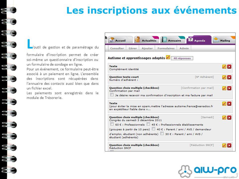 Les inscriptions aux événements L outil de gestion et de paramétrage du formulaire dinscription permet de créer soi-même un questionnaire dinscription