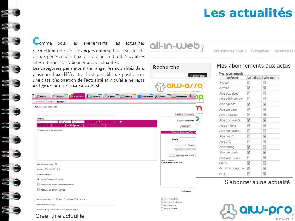 Les actualités C omme pour les événements, les actualités permettent de créer des pages automatiques sur le site ou de générer des flux « rss » permet