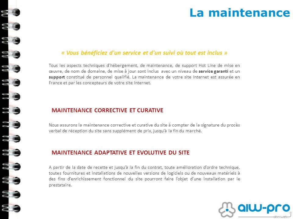 La maintenance MAINTENANCE CORRECTIVE ET CURATIVE « Vous bénéficiez d'un service et d'un suivi où tout est inclus » Tous les aspects techniques d'hébe