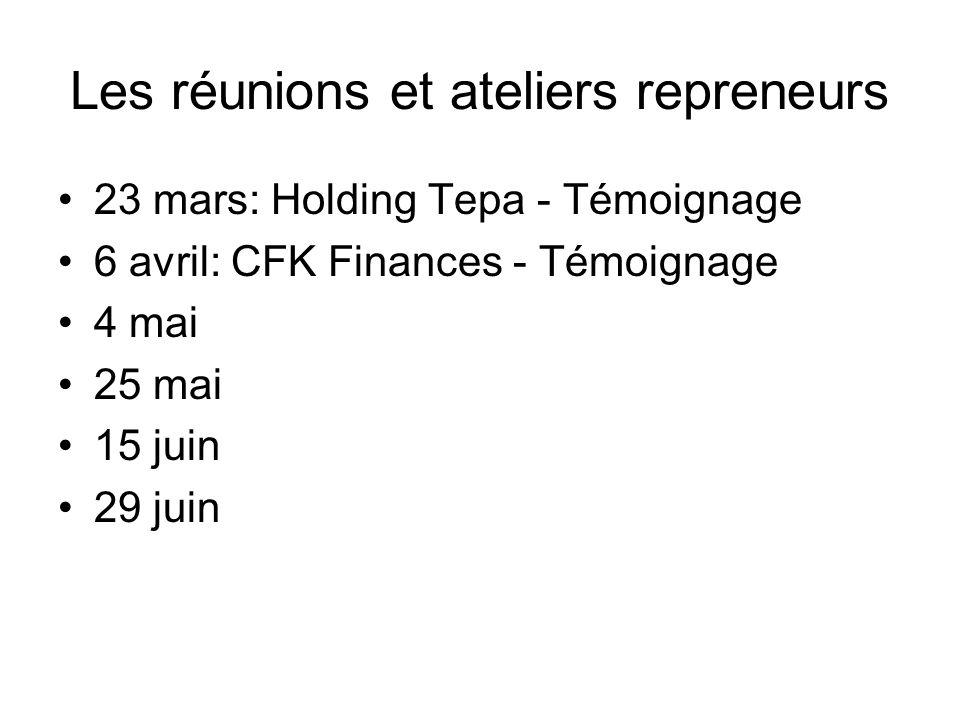 Les réunions et ateliers repreneurs 23 mars: Holding Tepa - Témoignage 6 avril: CFK Finances - Témoignage 4 mai 25 mai 15 juin 29 juin