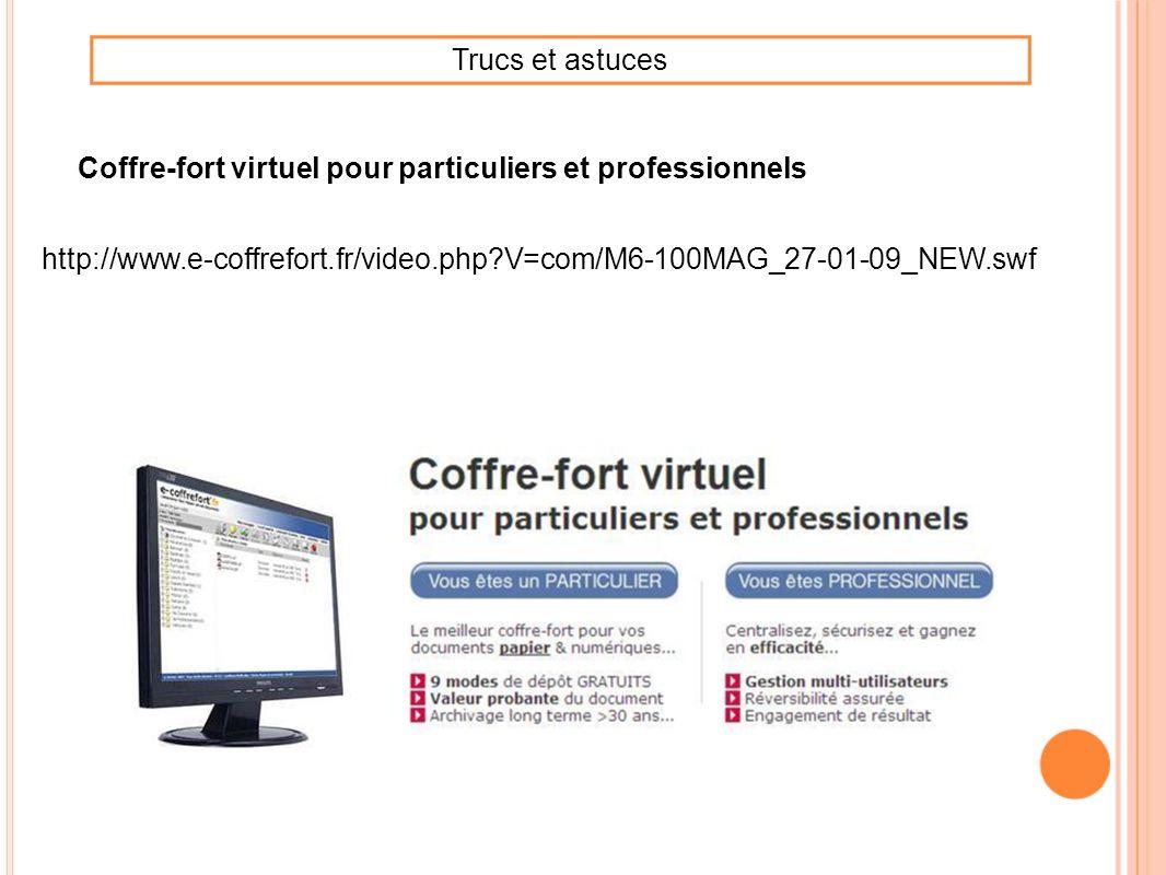 http://www.e-coffrefort.fr/video.php?V=com/M6-100MAG_27-01-09_NEW.swf Coffre-fort virtuel pour particuliers et professionnels Trucs et astuces