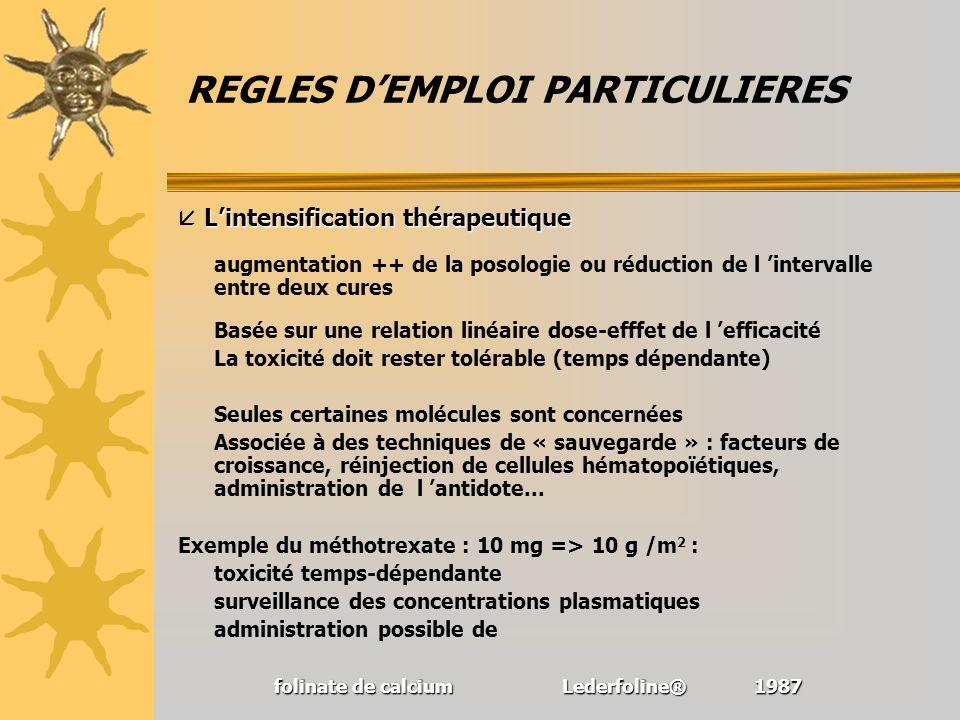 REGLES DEMPLOI PARTICULIERES Lintensification thérapeutique Lintensification thérapeutique augmentation ++ de la posologie ou réduction de l intervall