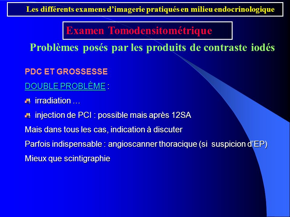 PDC ET GROSSESSE DOUBLE PROBLÈME : irradiation … irradiation … injection de PCI : possible mais après 12SA injection de PCI : possible mais après 12SA