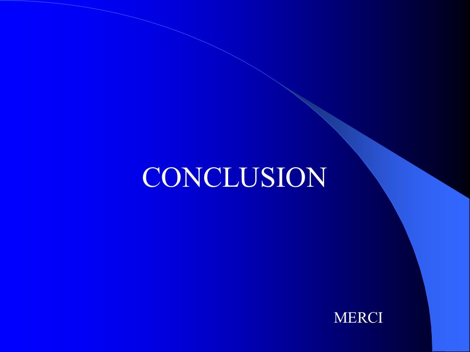 CONCLUSION MERCI