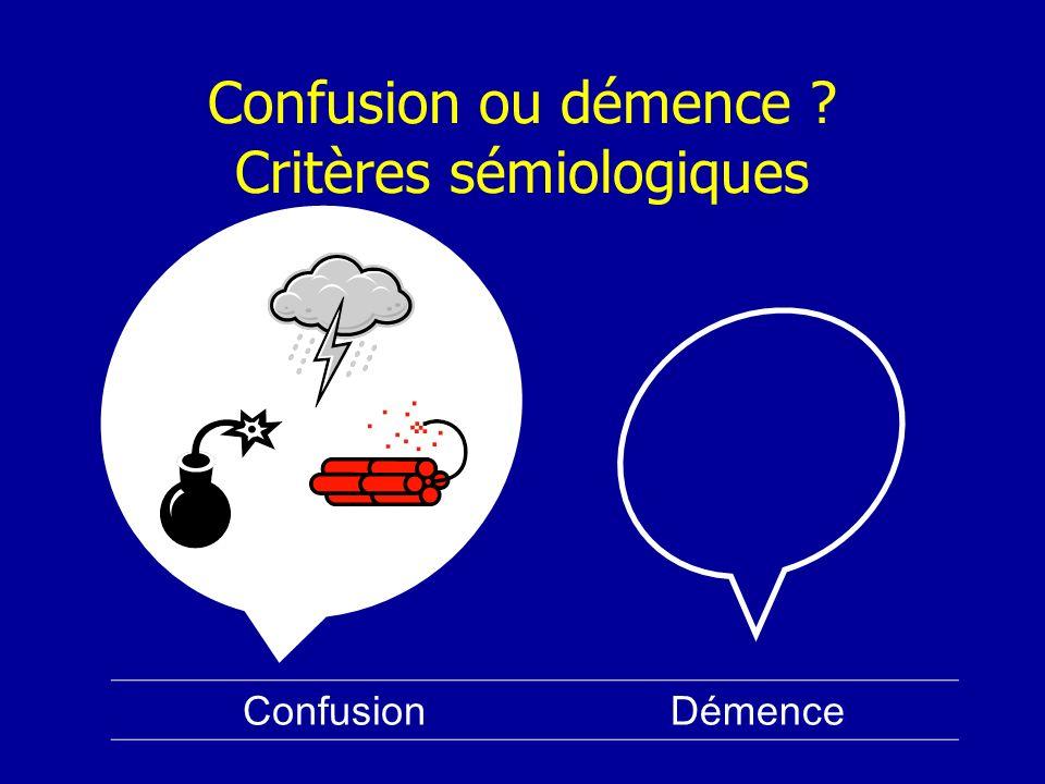 Confusion ou démence ? Critères sémiologiques ConfusionDémence
