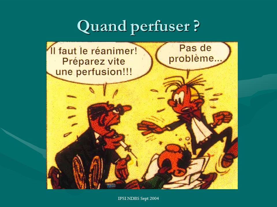 IFSI NDBS Sept 2004 Quand perfuser ?