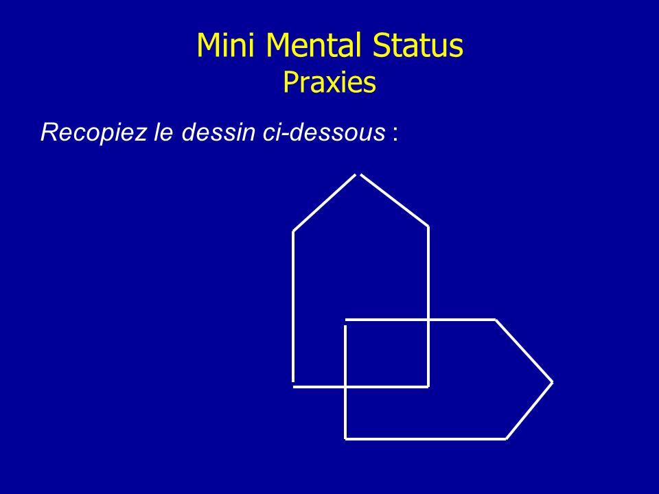 Mini Mental Status Praxies Recopiez le dessin ci-dessous :