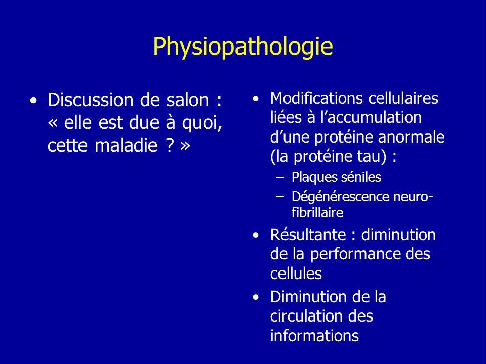 Physiopathologie Discussion de salon : « elle est due à quoi, cette maladie ? » Modifications cellulaires liées à laccumulation dune protéine anormale