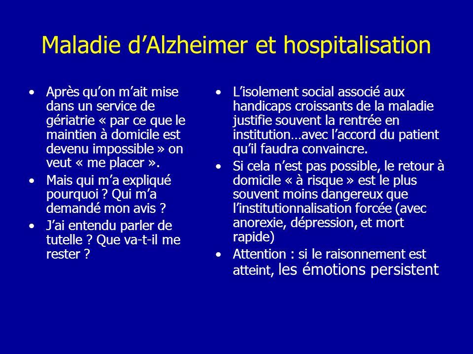 Maladie dAlzheimer et hospitalisation Après quon mait mise dans un service de gériatrie « par ce que le maintien à domicile est devenu impossible » on