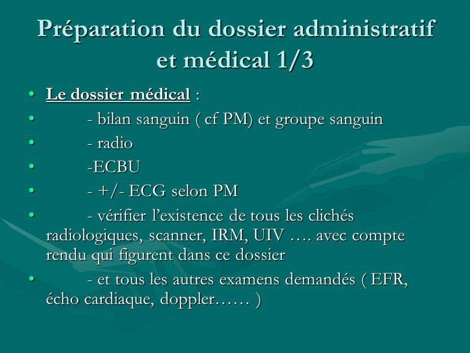 Préparation du dossier administratif et médical 1/3 Le dossier médical :Le dossier médical : - bilan sanguin ( cf PM) et groupe sanguin - bilan sangui