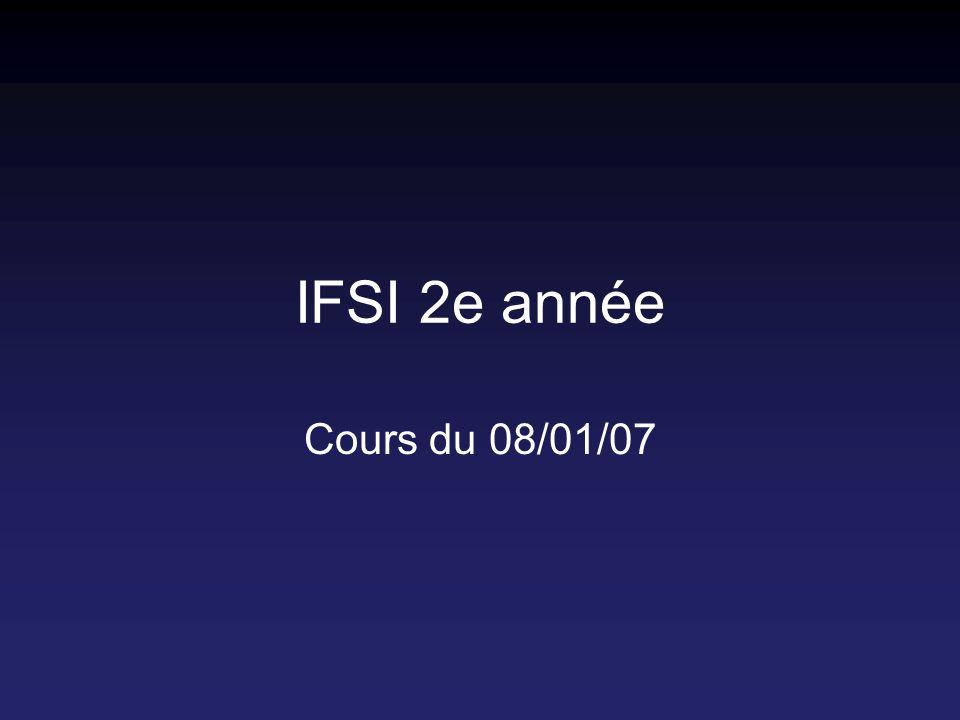 IFSI 2e année Cours du 08/01/07