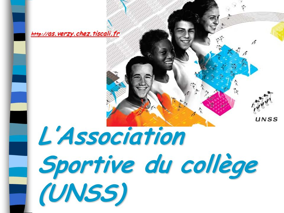 LAssociation Sportive du collège (UNSS) http:// as.verzy.chez.tiscali.fr http://as.verzy.chez.tiscali.fr
