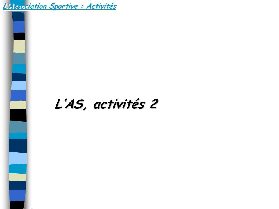 LAssociation Sportive : Activités LAS, activités 2 LAS, activités 2