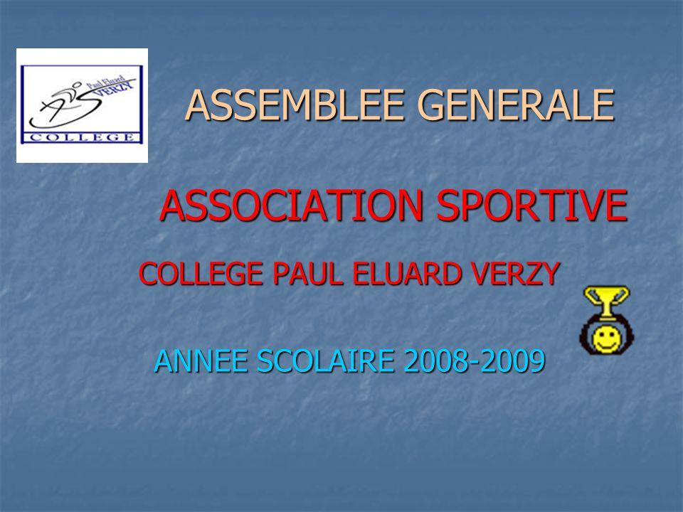 ASSEMBLEE GENERALE ASSOCIATION SPORTIVE ASSEMBLEE GENERALE ASSOCIATION SPORTIVE COLLEGE PAUL ELUARD VERZY ANNEE SCOLAIRE 2008-2009