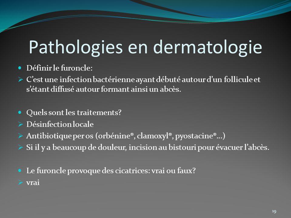 Pathologies en dermatologie Définir le furoncle: Cest une infection bactérienne ayant débuté autour dun follicule et sétant diffusé autour formant ain