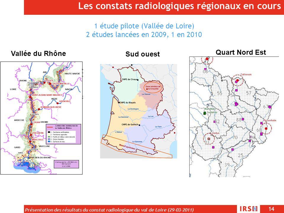 14 Présentation des résultats du constat radiologique du val de Loire (29-03-2011) 1 étude pilote (Vallée de Loire) 2 études lancées en 2009, 1 en 201