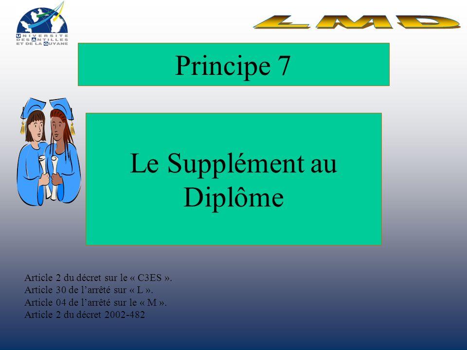 Principe 7 Le Supplément au Diplôme Article 2 du décret sur le « C3ES ».