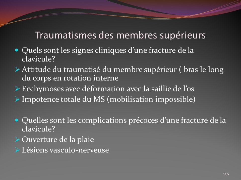 Traumatismes des membres supérieurs Quels sont les signes cliniques dune fracture de la clavicule? Attitude du traumatisé du membre supérieur ( bras l