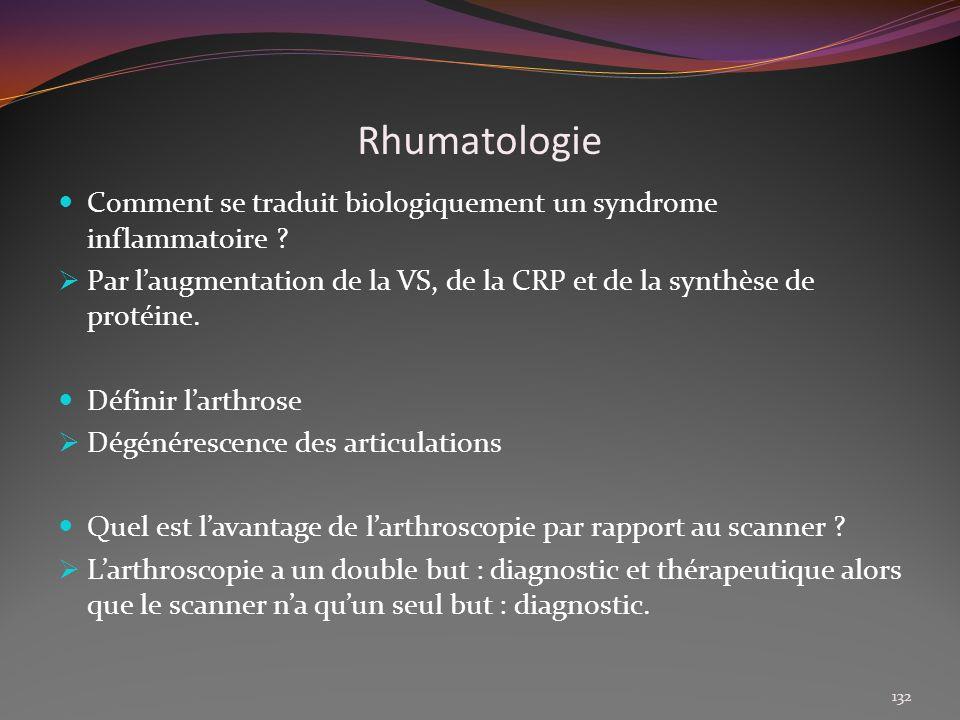 Rhumatologie Comment se traduit biologiquement un syndrome inflammatoire ? Par laugmentation de la VS, de la CRP et de la synthèse de protéine. Défini