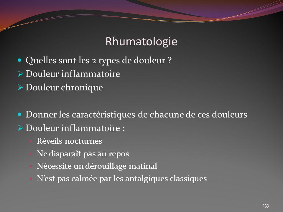 Rhumatologie Quelles sont les 2 types de douleur ? Douleur inflammatoire Douleur chronique Donner les caractéristiques de chacune de ces douleurs Doul