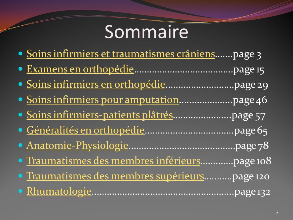 Sommaire Soins infirmiers et traumatismes crâniens…….page 3 Soins infirmiers et traumatismes crâniens Examens en orthopédie…………………………………page 15 Examen