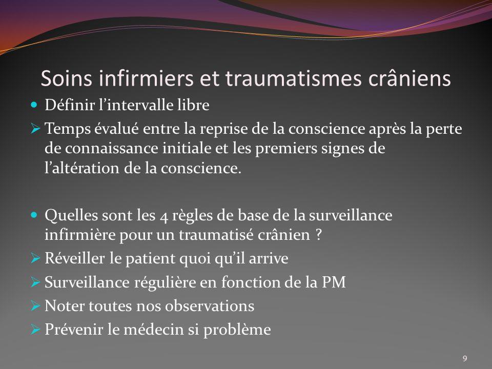 Soins infirmiers et traumatismes crâniens Détailler et expliquer la surveillance infirmière à court terme.