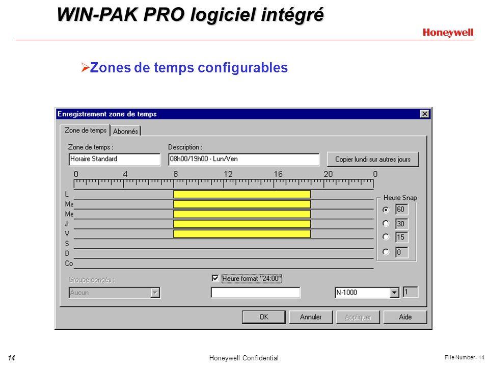 14Honeywell Confidential File Number- 14 Zones de temps configurables WIN-PAK PRO logiciel intégré