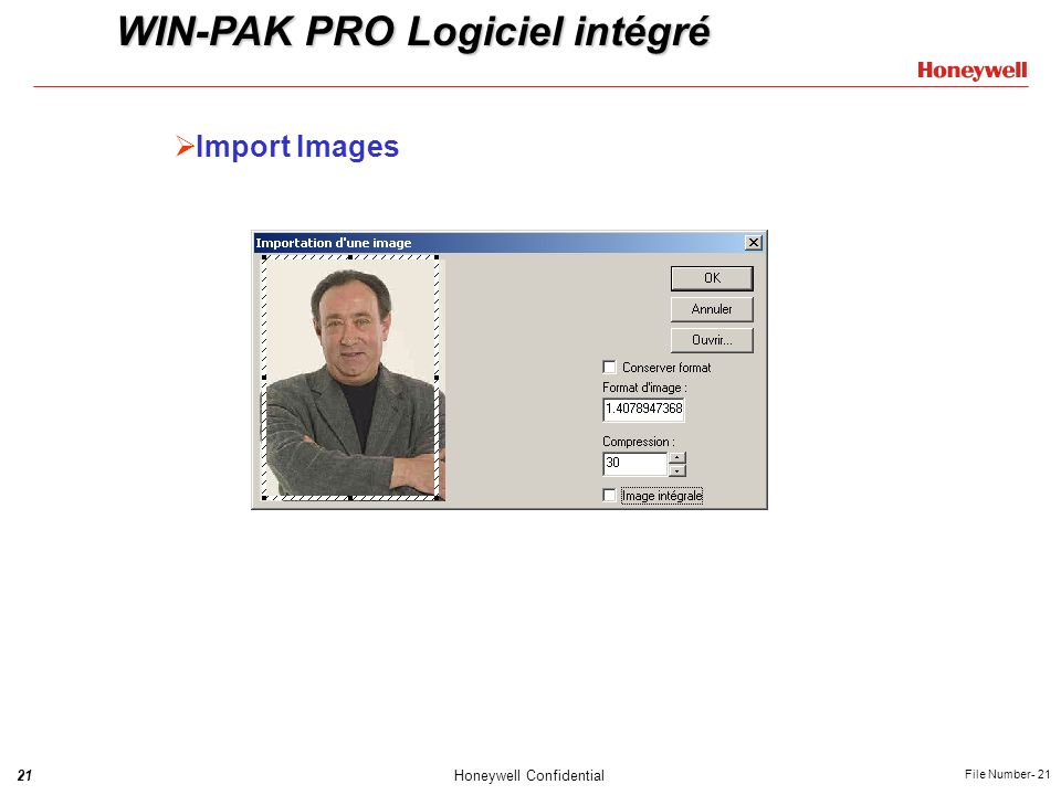 21Honeywell Confidential File Number- 21 Import Images WIN-PAK PRO Logiciel intégré