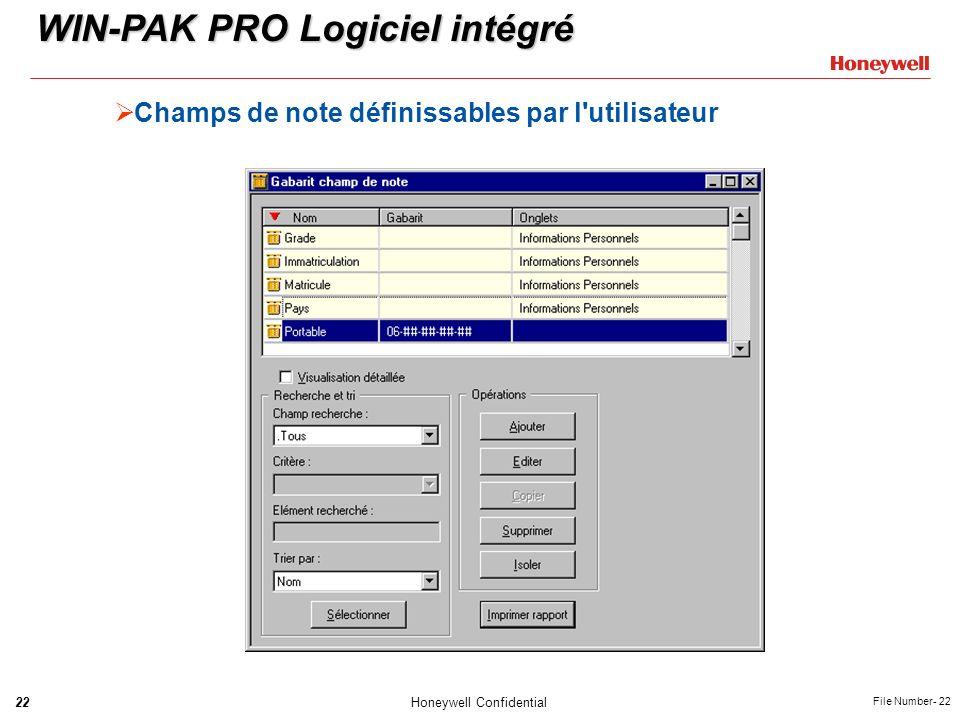 22Honeywell Confidential File Number- 22 Champs de note définissables par l'utilisateur WIN-PAK PRO Logiciel intégré
