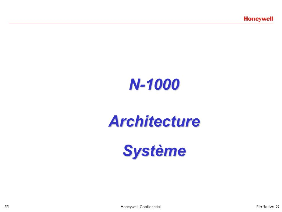 33Honeywell Confidential File Number- 33 N-1000ArchitectureSystème